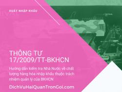 Thông tư 17/2009/TT-BKHCN về Hướng dẫn kiểm tra nhà nước về chất lượng hàng hóa nhập khẩu thuộc trách nhiệm quản lý của Bộ Khoa học và Công nghệ