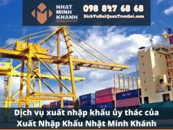 Dịch vụ xuất nhập khẩu ủy thác của Xuất Nhập Khẩu Nhật Minh Khánh