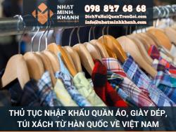 Thủ tục nhập khẩu quần áo, giày dép, túi xách từ hàn quốc về Việt Nam