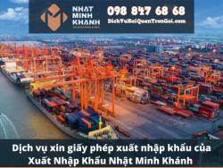 Dịch vụ xin giấy phép xuất nhập khẩu của Xuất Nhập Khẩu Nhật Minh Khánh