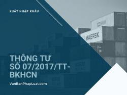 Thông tư 07/2017/TT-BKHCN: Sửa đổi, bổ sung một số điều của Thông tư số 27/2012/TT-BKHCN