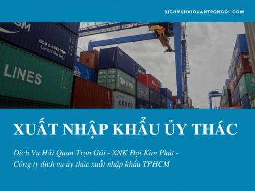 Dịch Vụ Hải Quan Trọn Gói - XNK Đại Kim Phát - công ty dịch vụ ủy thác xuất nhập khẩu TPHCM