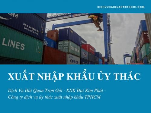 Dịch vụ xuất nhập khẩu ủy thác là gì?