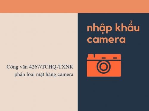 Công văn 4267/TCHQ-TXNK phân loại mặt hàng camera nhập khẩu