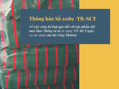 Thông báo Số: 2089 /TB-SCT: Công bố hợp quy đối với sản phẩm dệt may theo Thông tư số 21/2017/TT-BCT ngày 23/10/2017 của Bộ Công Thương