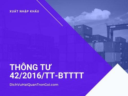 Thông tư 42/2016/TT-BTTTT: Quy định Danh mục sản phẩm, hàng hóa có khả năng gây mất an toàn thuộc trách nhiệm quản lý của Bộ Thông tin và Truyền thông