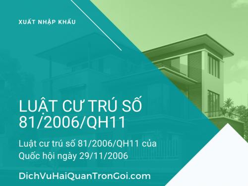 Luật số 81/2006/QH11 của Quốc hội ngày 29/11/2006: Luật cư trú - Tư vấn dịch vụ xuất nhập khẩu trọn gói