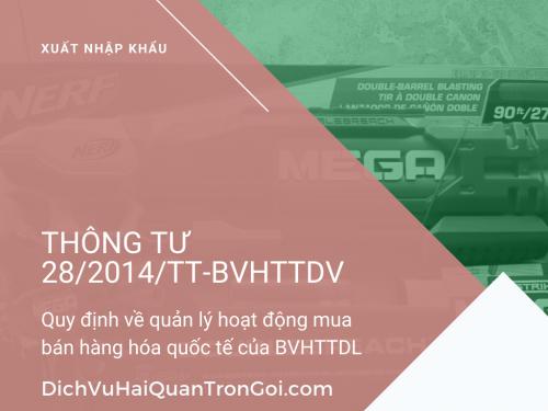 Thông tư 28/2014/TT-BVHTTDV Quy định về quản lý hoạt động mua bán hàng hóa quốc tế thuộc diện quản lý chuyên ngành văn hóa của Bộ Văn hóa, Thể thao và du lịch