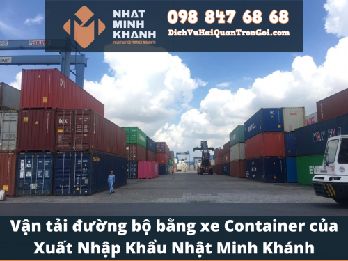 Vận tải đường bộ bằng xe container của Xuất Nhập Khẩu Nhật Minh Khánh