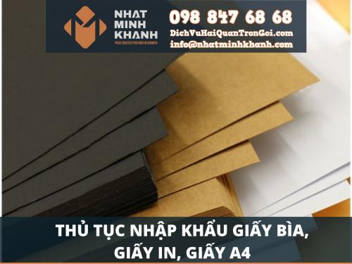 Thủ tục nhập khẩu giấy bìa, giấy in, giấy A4 của Xuất Nhập Khẩu Nhật Minh Khánh