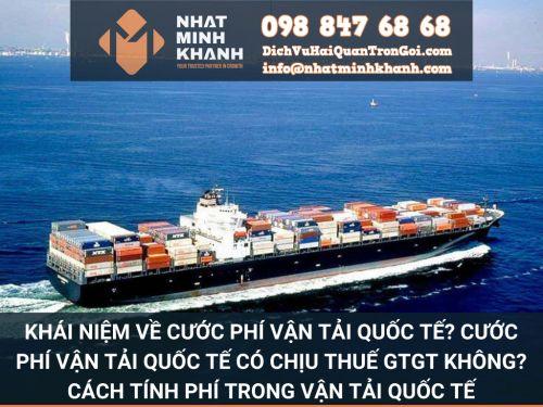 Khái niệm về cước phí vận tải Quốc tế? Cước phí vận tải Quốc tế có chịu thuế GTGT không? Cách tính phí trong vận tải Quốc tế