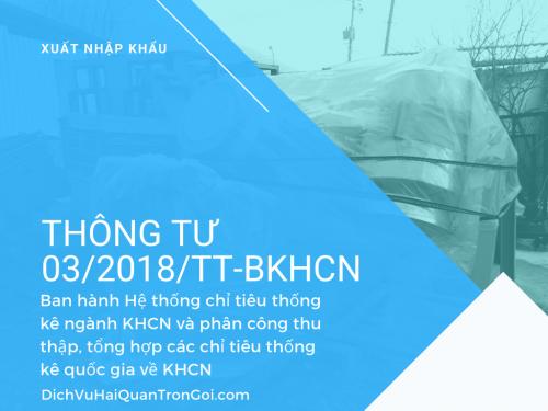 Thông tư 03/2018/TT-BKHCN: Hệ thống chỉ tiêu thống kê ngành khoa học và công nghệ, phân công thu thập, tổng hợp các chỉ tiêu thống kê quốc gia về khoa học, 146, Hải Lý, Dịch Vụ Hải Quan Trọn Gói, 06/07/2020 16:34:11