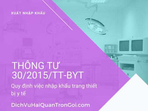 Thông tư 30/2015/TT-BYT: Quy định việc nhập khẩu trang thiết bị y tế