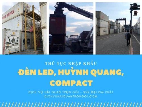 Thủ tục nhập khẩu đèn led, huỳnh quang, compact